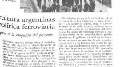 Photo of La riqueza y la cultura argentinas a través de la política ferroviaria – 1937